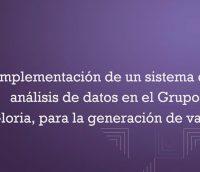 """Caso de Éxito ACL en Grupo Gloria: """"Implementación de un sistema de análisis de datos en el Grupo Gloria, para la generación de valor"""""""